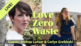 "Love Zero Waste live: ""How to make holidays zero waste"", with Carlyn Grebleski & Andrea Lunzer"
