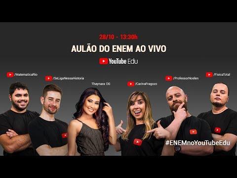 AO VIVO   Aulão do Enem 2017 no YouTube Edu   #ENEMnoYouTubeEdu