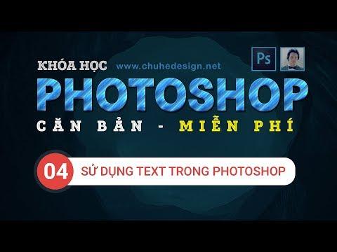 PTS Căn bản - Bài 4 - Sử dụng Text trong Photoshop #ChuheDesign