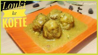 लक क कफत क आसन Recipe  How to make Louki Kosta  Battleground Kofta Recipe Kofta recipe