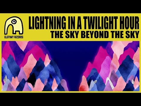 LIGHTNING IN A TWILIGHT HOUR - The Sky Beyond The Sky [Official]