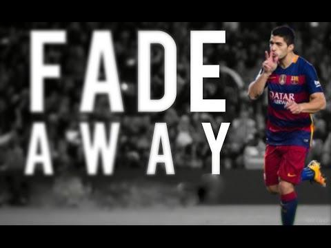 Luis Suarez ● Fade Away ● 2015 /16