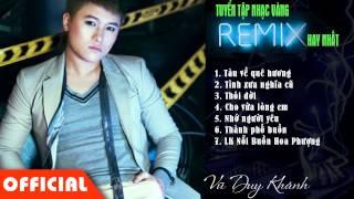 Liên Khúc Nhạc Vàng Remix  - Vũ Duy Khánh Remix [HD 2015]