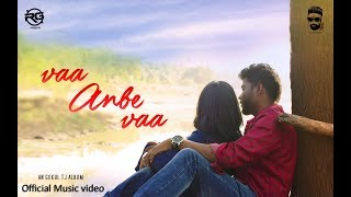Vaa Anbe Vaa - Official Music Video- Gokul TJ