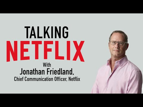 Talking Netflix With Jonathan Friedland, Chief Communication Officer