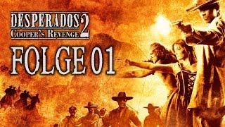 Let´s Play Desperados 2 [Deutsch|HD] - #01 Erste Schritte