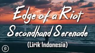 Download Mp3 Secondhand Serenade - Edge Of A Riot  Lirik Dan Arti | Terjemahan