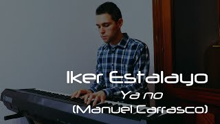 Ya no (Manuel Carrasco, Bailar al viento) - Piano Cover