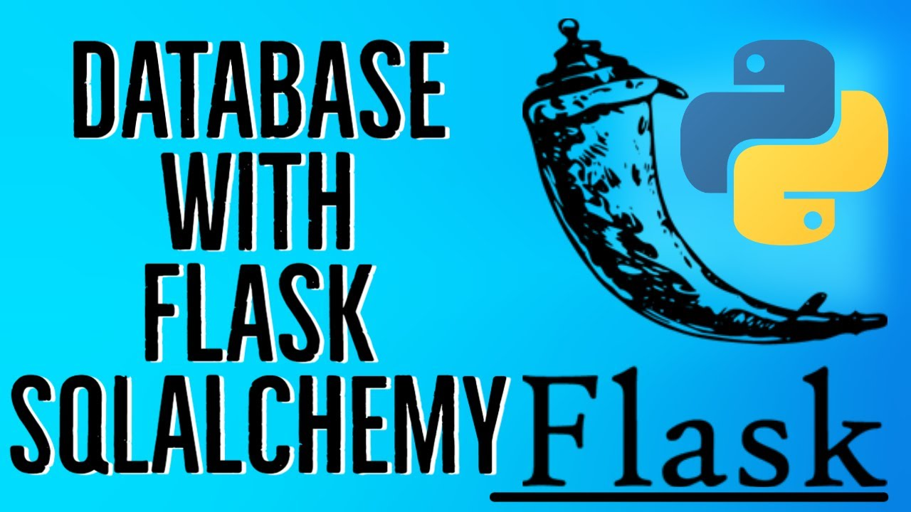 Python Flask Tutorial - Database with Flask-SQLAlchemy