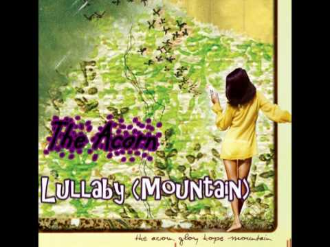 The Acorn - Lullaby (Mountain)
