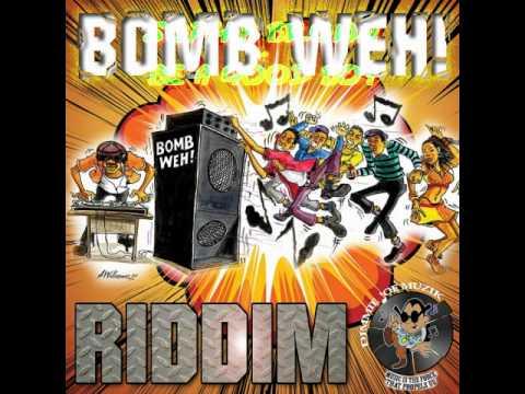 Bomb Weh Riddim - mixed by Curfew 2013