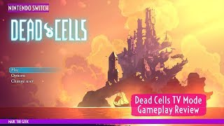 Dead Cells on Switch, TV Mode Gameplay Review