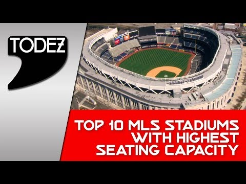 Top 10 MLS Stadiums with Highest Seating Capacity