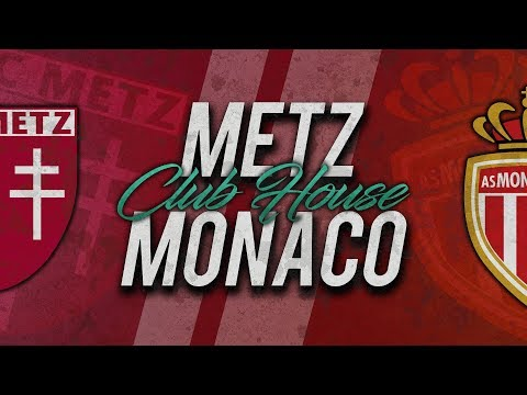 🔴 DIRECT / LIVE : METZ - MONACO // Club House