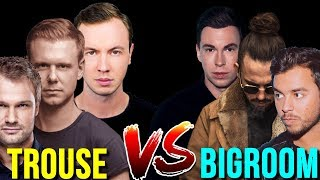 Trouse vs Bigroom house