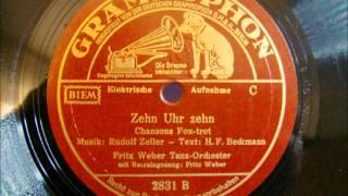 Orchester Fritz Weber - Zehn Uhr zehn - Chanson Foxtrot - Gesang Fritz Weber - 1938