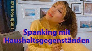 Spanking mit Haushaltsgegenständen inkl. Gürtel, Kochlöffel, Bürste etc. Single Dating Vlog Nr. 20