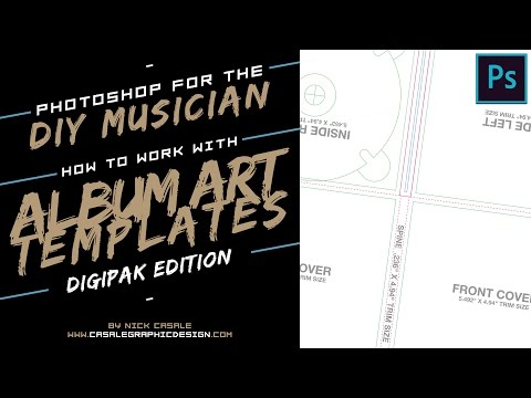 Photoshop for the DIY Musician / Working With Digipak Art Templates