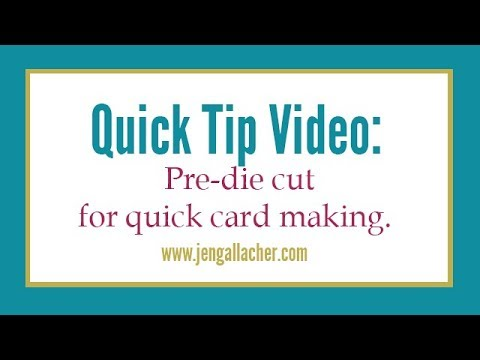 Quick Tip Video: Pre Die Cutting Shapes for Easy Card Making