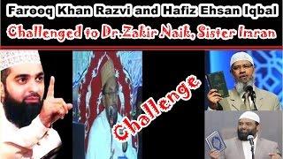 Farooq Khan Razvi ,Hafiz Ehsan Iqbal Challenged to Dr.Zakir Naik, Sister Imran