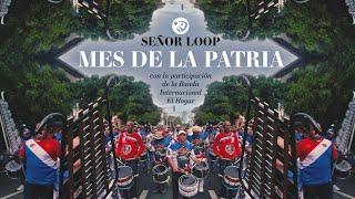 Señor Loop - Mes de la patria (Video oficial)
