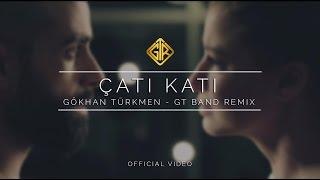 Çatı Katı [GT Band Remix] - Gökhan Türkmen #IptısÇaktıs