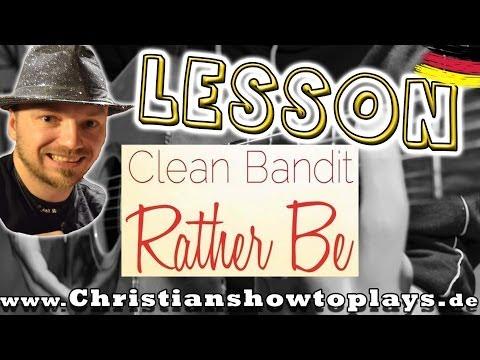 How to Play Clean Bandit RATHER BE | Gitarren Tutorial +