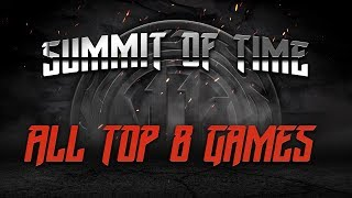 MK11 Summit of Time Top 8 Finals. ft. SonicFox, Semiij, Dragon, Scar, DR_Gross & more