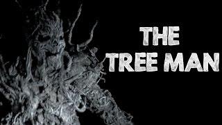 """""""The Tree Man"""" Creepypasta"""