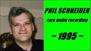 PHIL SCHNEIDER ~ {rare audio recording} ~ 1995