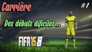 Fifa 15 Gameplay FR Carrière FC Nantes #1.. Des débuts dificiles ..