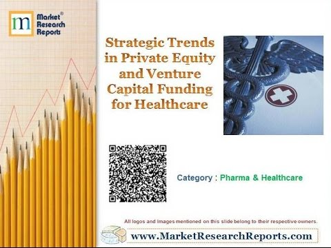 Strategic Trends in Private Equity and Venture Capital Funding for Healthcare