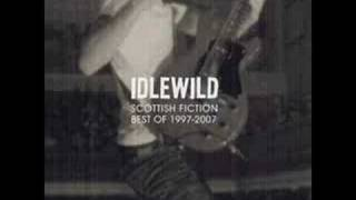 Idlewild - You Held The World In Your Arms Tonight