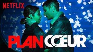 Plan Coeur | Bande-annonce | Netflix France