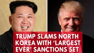 President Trump slams North Korea with 'largest ever' sanctions package
