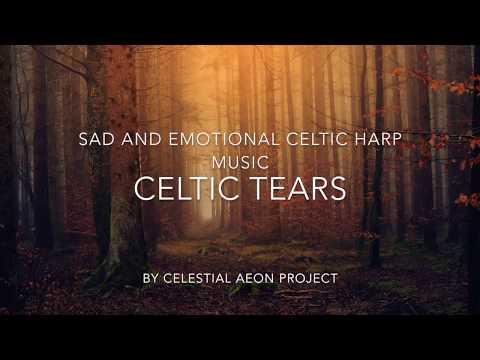Sad And Emotional Celtic Harp Music - Celtic Tears