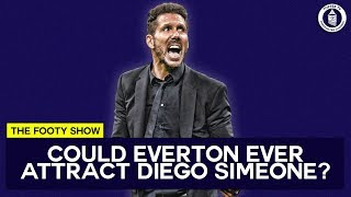 Download Video Could Everton Ever Attract A Coach Like Diego Simeone? MP3 3GP MP4