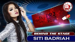 Siti Badriah - Behind The Stage Prj 2015 - Nstv