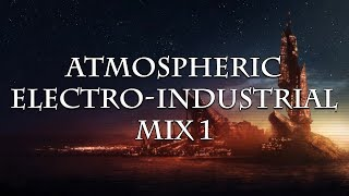 Atmospheric Electro-Industrial Mix 1