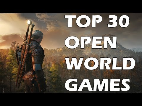 Top 30 Best Open World Games of This Generation You Absolutely Need To Play