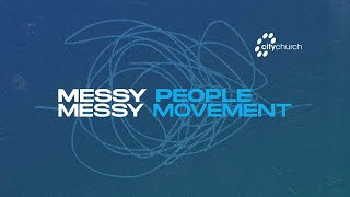 CityChurch Online | Messy People, Messy Movement | Mercy