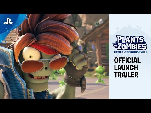 Plants Vs. Zombies: Battle For Neighborville | Official Launch Trailer | PS4