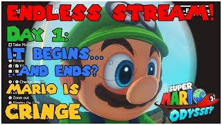 ENDLESS STREAM! Day 1: It Begins...and Ends? Mario is CRINGE Super Mario Odyssey for Nintendo Switch