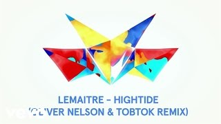 Lemaitre - High Tide (Audio/Oliver Nelson & Tobtok Remix)