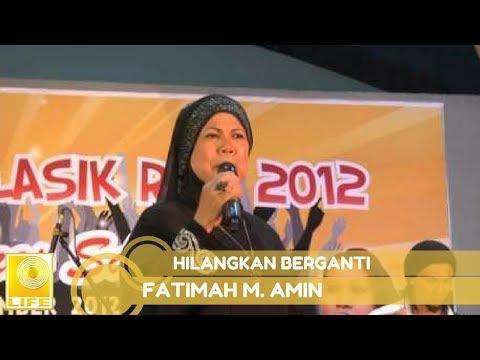 Fatimah M. Amin- Hilangkan Berganti