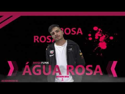 MEGA FUNK - ÁGUA ROSA (DJ ODORIZZI SC)
