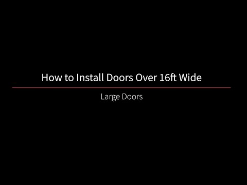 How To Install Cornell Rolling Doors That Are Over 16 Feet Wide