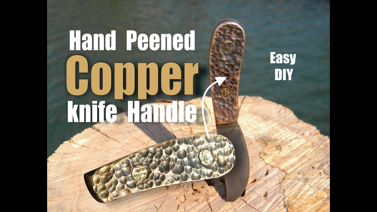 How to make a Hand Peened Copper Knife Handle