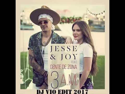 Jesse Y Joy Feat. Gente de Zona – 3 A.M.(Dj Vio Edit 2017)