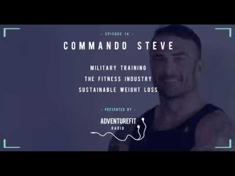 #14 - Military Training, Fitness Industry and Sustainable Weight Loss With Commando Steve
